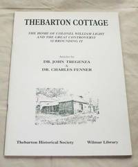 Thebarton Cottage. The Home of Colonel William Light and the Great Controversy Surrounding It