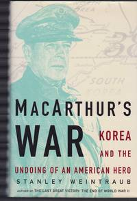 MacArthur's War  Korea and the Undoing of an American Hero