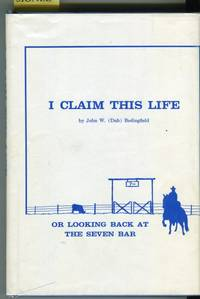 image of I Claim This Life or Looking Back at the Seven Bar