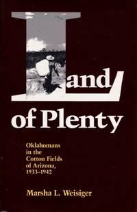 Land of Plenty: Oklahomans in the Cotton Fields of Arizona, 1933-1942