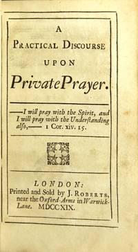 A practical discourse upon private prayer