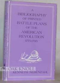 BIBLIOGRAPHY OF PRINTED BATTLE PLANS OF THE AMERICAN REVOLUTION 1775-1795