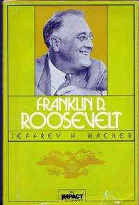 Franklin D. Roosevelt (An Impact Biography)