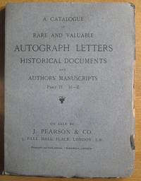 A Catalogue of Rare and Valuable Autograph Letters, Historical Documents, and Authors' Manuscripts: Part II, M-Z