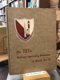 The 727th Railway Operating Battalion in World War II