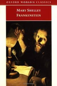 Frankenstein: or The Modern Prometheus (Oxford World's Classics)