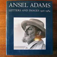 ANSEL ADAMS.  LETTERS AND IMAGES 1916 - 1984