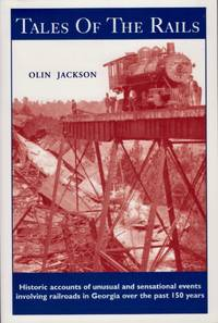 Tails of The Rails in Georgia by Jackson, Olin - 2004
