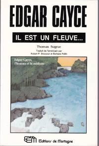 Edgar Cayce, il est un fleuve...  L'homme et le médium.