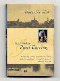 Girl with a Pearl Earring  - 1st Edition/1st State by  Tracy Chevalier - Signed First Edition - 1999 - from Books Tell You Why, Inc. (SKU: 14380)