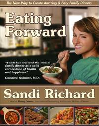 image of Eating Forward: The New Way to Create Amazing & Easy Family Dinners
