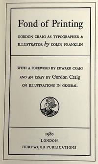 [Craig, Edward Gordon- Special 125 Copies] Fond of Printing; Gordon Crag as Typographer & Illustrator