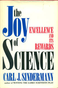 THE JOY OF SCIENCE: EXCELLENCE AND ITS REWARDS