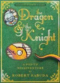 image of The Dragon & the Knight: A Pop-up Misadventure