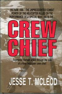 Crew Chief by  Jesse T. (INSCRIBED) McLeod - Signed First Edition - 1988 - from Barbarossa Books Ltd. (SKU: 60909)