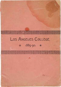 FOURTH ANNUAL CATALOGUE OF THE LOS ANGELES COLLEGE...A DAY AND BOARDING SCHOOL FOR YOUNG LADIES. 1889-90