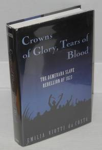 image of Crowns of glory, tears of blood; the Demerara slave rebellion of 1823