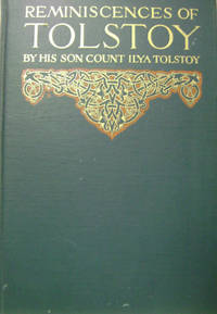Reminiscences of Tolstoy by His Son Count Ilya Tolstoy