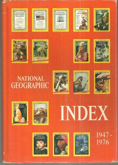 NATIONAL GEOGRAPHIC INDEX: 1947 TO 1963 INCLUSIVE, Grosvenor, Melville editor