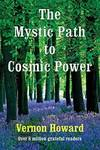 The Mystic Path To Cosmic Power