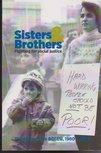 Sisters & Brothers Fighting for Social Justice: The Story of the BCGEU, 1980-2002
