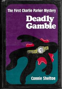 DEADLY GAMBLE: The First Charlie Parker Mystery  (SIGNED COPY)