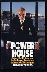 The Power House: Robert Keith Gray and the Selling of Access