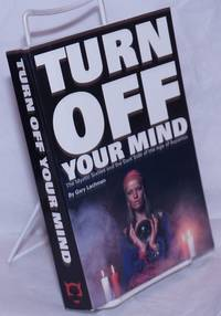 image of Turn Off Your Mind: the mystic Sixties and the dark side of the Age of Aquarius