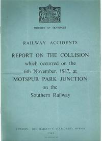Railway Accidents. Report on the Collision Which Occurred on the 6th November, 1947, at Motspur...