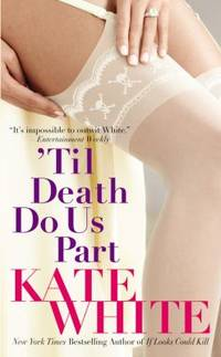 'Til Death Do Us Part by Kate White - 2005