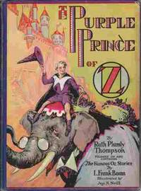 The Purple Prince of Oz Founded on and continuing the famous Oz stories by  L. Frank Baum, illustrated by Jno. R. Neill