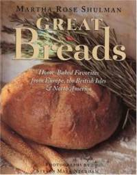 image of Great Breads: Home-Baked Favorites from Europe, the British Isles & North America