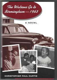 The Watsons Go to Birmingham - 1963 by  Christopher Paul Curtis - First Edition - from Windy Hill Books (SKU: 033077)