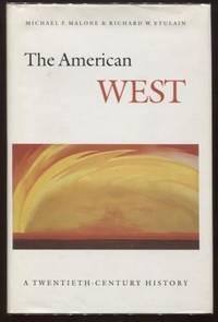 The American West ;  A Twentieth-Century History    A Twentieth-Century  History