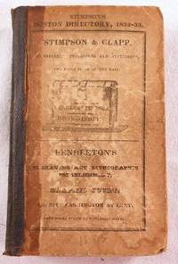 Stimpson's Boston Directory; Containing the Names of the Inhabitants, Their Occupations, Places of Business, and Dwelling Houses... Preceded By The Boston Annual Advertiser
