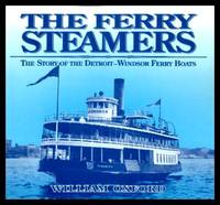 THE FERRY STEAMERS - The Story of the Detroit-Windsor Ferry Boats