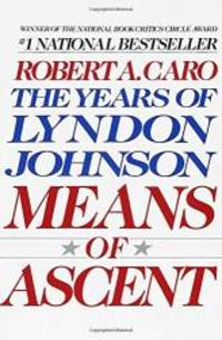 image of Means of Ascent (The Years of Lyndon Johnson)