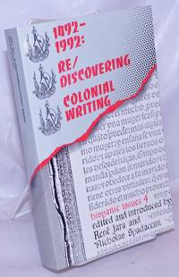1492-1992: Re/Discovering Colonial Writing Hispanic Issues, Vol. 4