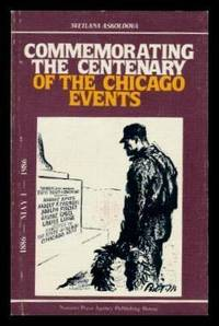 COMMEMORATING THE CENTENARY OF THE CHICAGO EVENTS 1886 - 1986