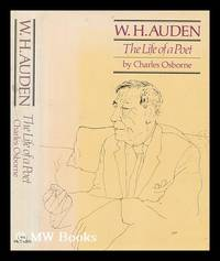 W.H. Auden : the life of a poet / Charles Osborne