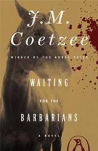 image of Waiting for the Barbarians: A Novel