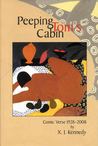 Peeping Tom's Cabin: Comic Verse 1928-2008 by X. J. Kennedy - Hardcover - from The Saint Bookstore (SKU: A9781929918959)