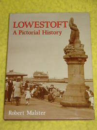 Lowestoft, A Pictorial History