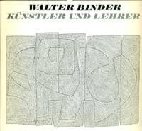 Walter Binder. Kunstler und Lehrer by BINDER Walter - 1969 - from Studio Bibliografico Marini and Biblio.com