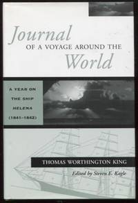 Journal of A Voyage Around the World: A Year on the Ship Helena  A YEAR ON  THE SHIP HELENA by  Editor  Thomas Worthington; Steven Kagle - First Edition - 2002 - from E Ridge fine Books and Biblio.co.uk