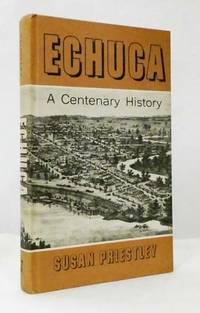 Echuca A Centenary History
