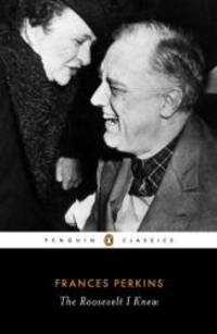 image of The Roosevelt I Knew (Penguin Classics)