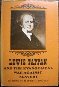 Lewis Tappan and the Evangelical War Against Slavery