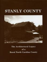 Stanly County: The Architectural Legacy of a Rural North Carolina County