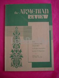 THE ARMENIAN REVIEW On Distorting History A Series Concluded (Winter 1970 Vol. XXII, No. 44-88)